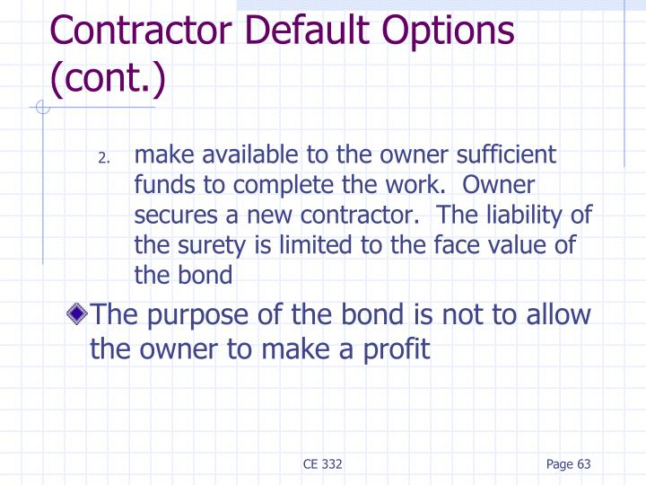 make available to the owner sufficient funds to complete the work.  Owner secures a new contractor.  The liability of the surety is limited to the face value of the bond