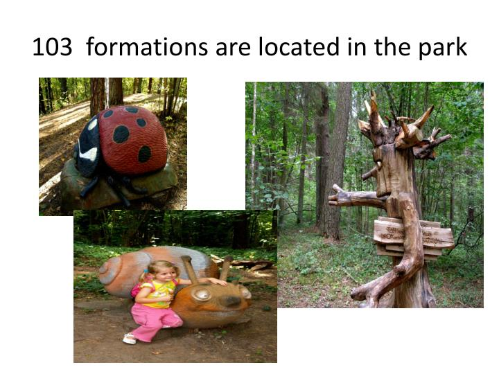 103 formations are located in the park