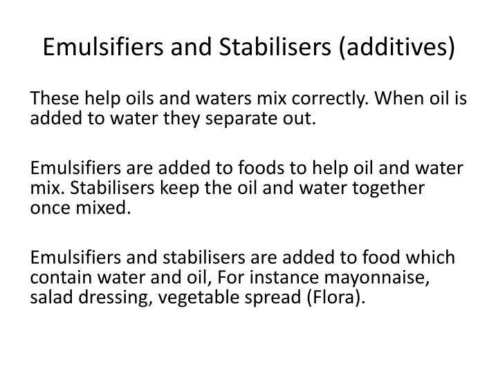 Emulsifiers and Stabilisers (additives)