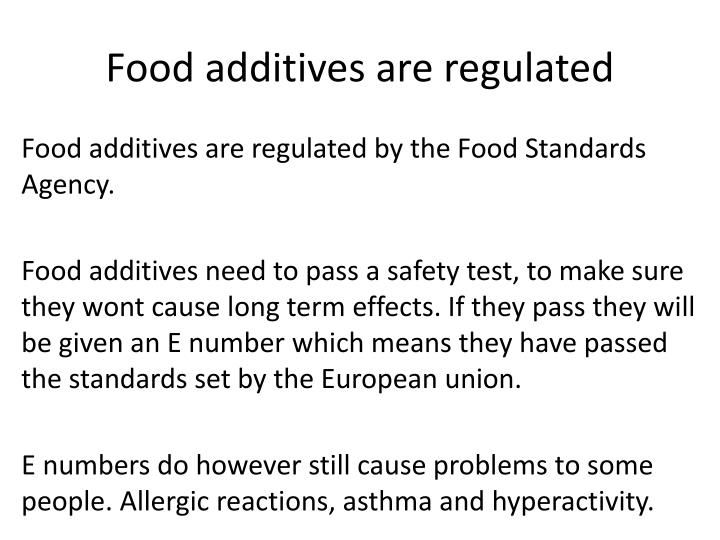 Food additives are regulated