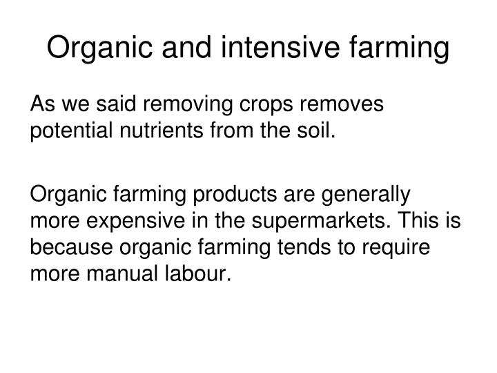 Organic and intensive farming