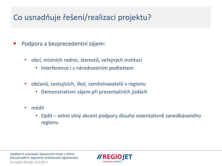 Co usnadňuje řešení/realizaci projektu?
