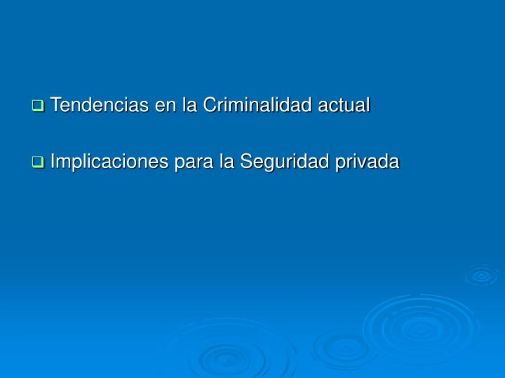 Tendencias en la Criminalidad actual