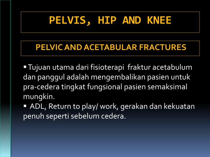 PELVIS, HIP AND KNEE