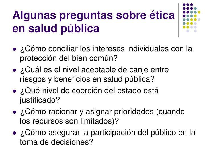 Algunas preguntas sobre ética en salud pública