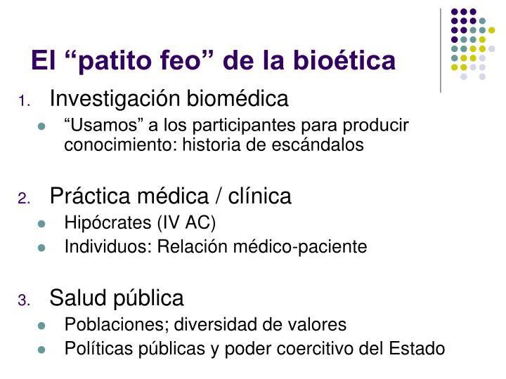 """El """"patito feo"""" de la bioética"""