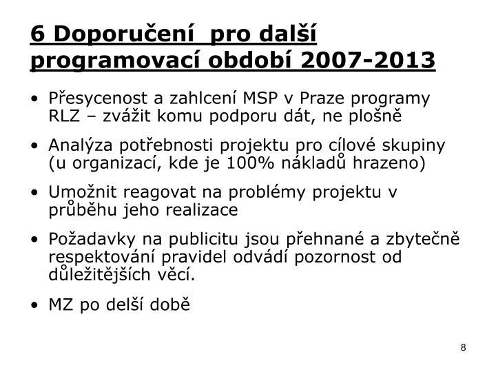 6 Doporučení  pro další programovací období 2007-2013