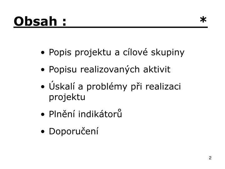 Obsah :                               *