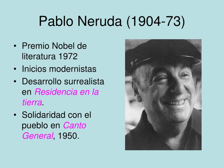 Pablo Neruda (1904-73)