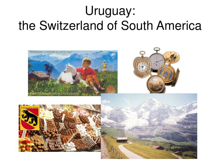 Uruguay the switzerland of south america