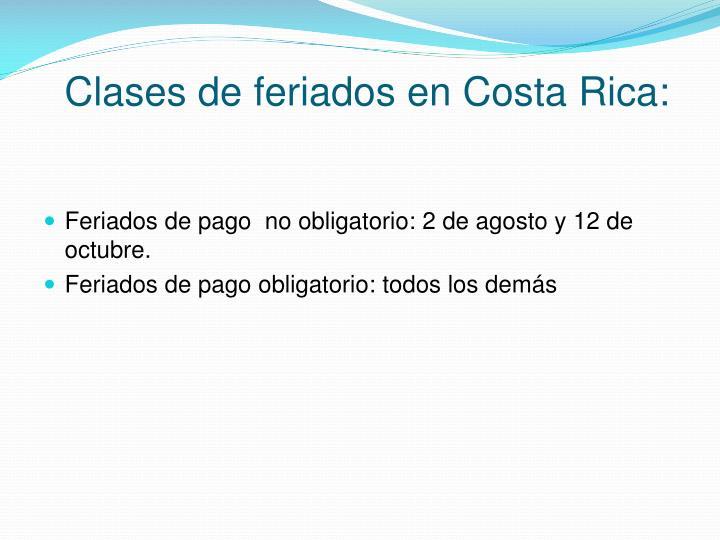 Clases de feriados en Costa Rica: