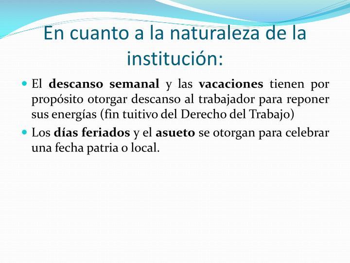 En cuanto a la naturaleza de la institución: