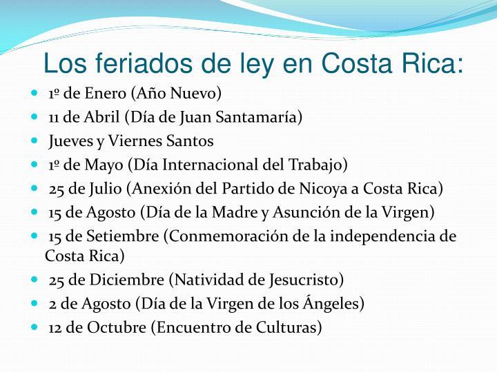 Los feriados de ley en Costa Rica:
