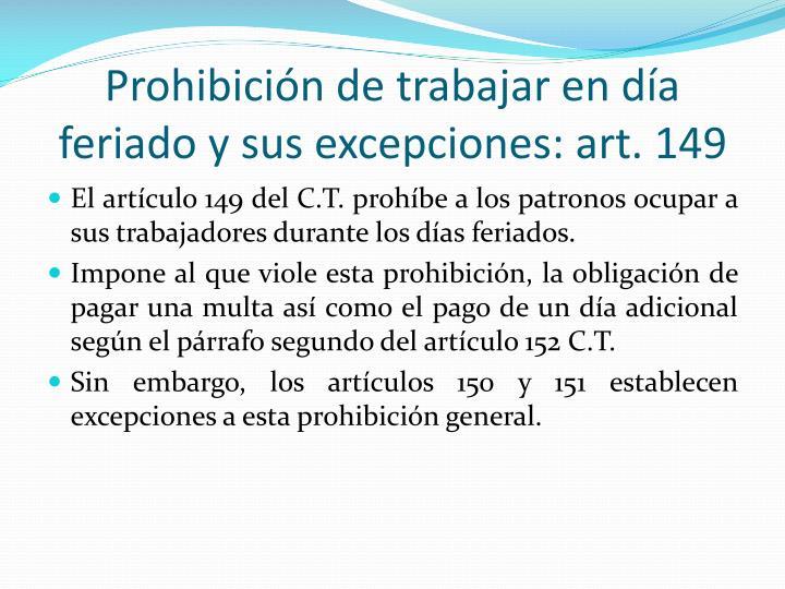Prohibición de trabajar en día feriado y sus excepciones: art. 149