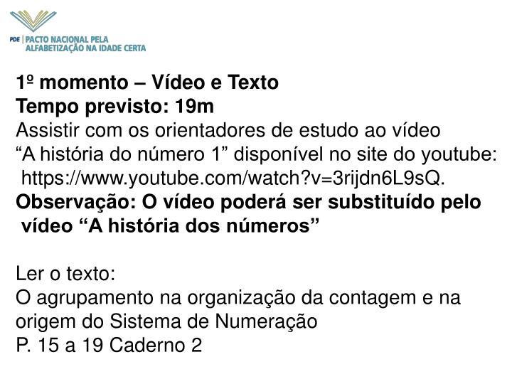 1º momento – Vídeo e Texto