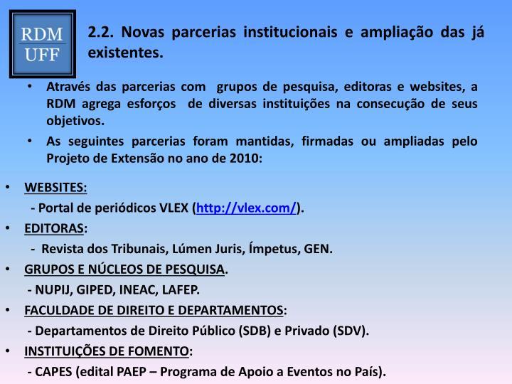 2.2. Novas parcerias institucionais e ampliação das já existentes.
