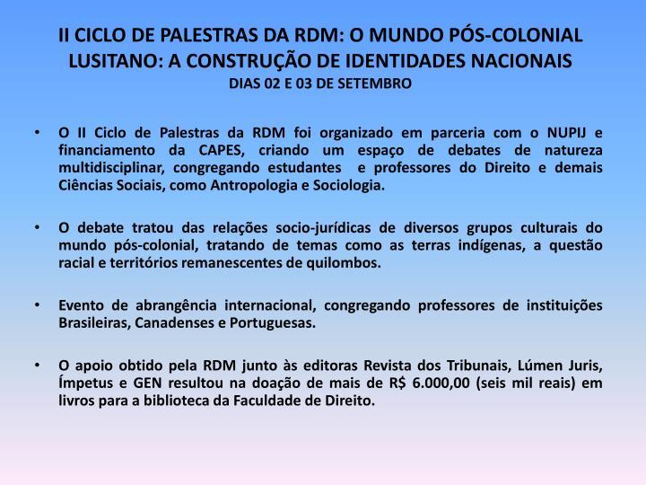 II CICLO DE PALESTRAS DA RDM: O MUNDO PÓS-COLONIAL LUSITANO: A CONSTRUÇÃO DE IDENTIDADES NACIONAIS