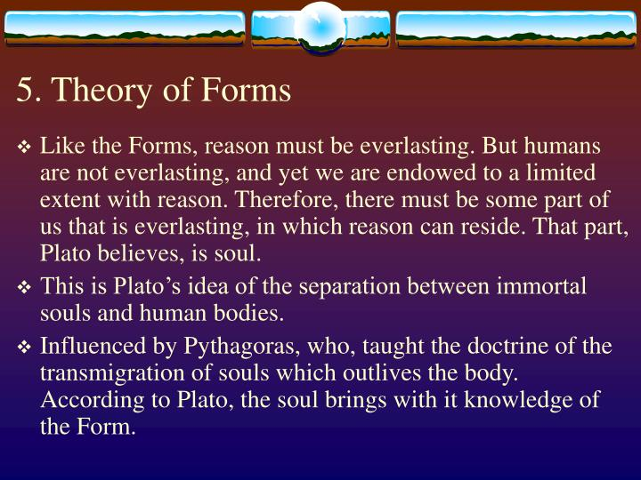 an exploration of platos theory of the forms Does plato's theory of forms help in understanding evolution i suppose it could, used correctly, though it's not the first tool i'd use but if you wanted to.