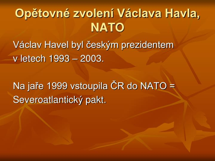 Opětovné zvolení Václava Havla,
