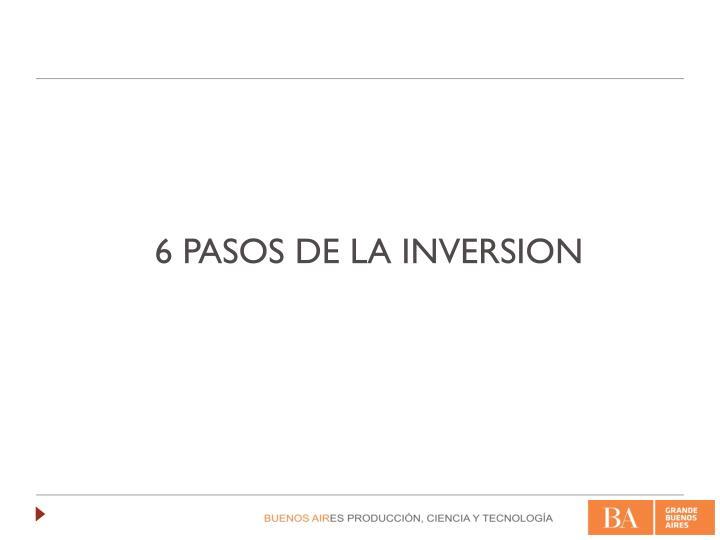6 PASOS DE LA INVERSION