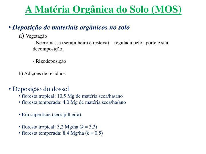 A Matria Orgnica do Solo (MOS)