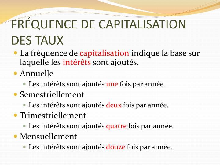 FRÉQUENCE DE CAPITALISATION DES TAUX