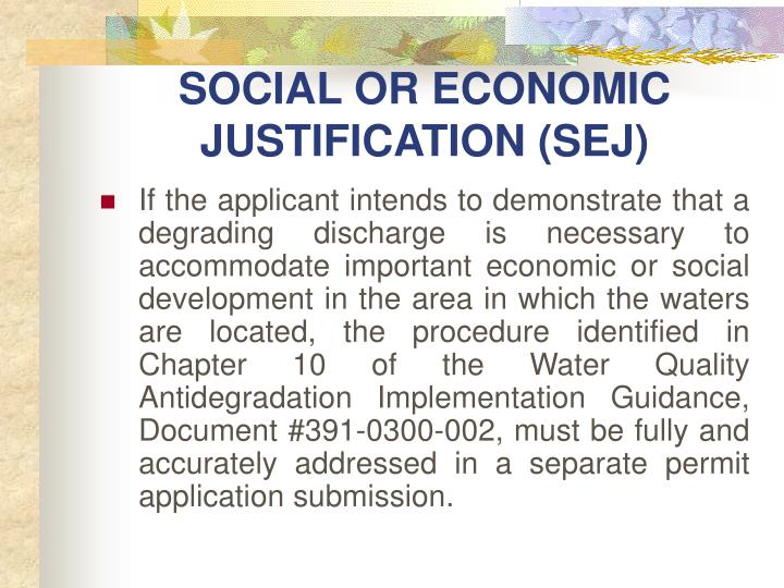 SOCIAL OR ECONOMIC JUSTIFICATION (SEJ)