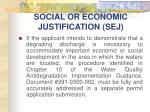social or economic justification sej