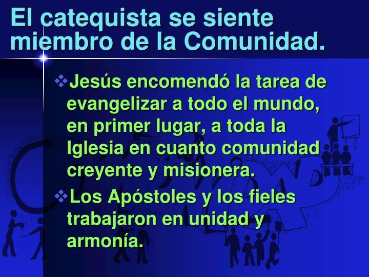 El catequista se siente miembro de la Comunidad.