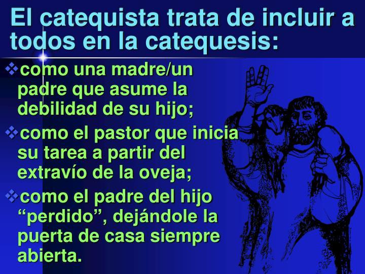 El catequista trata de incluir a todos en la catequesis: