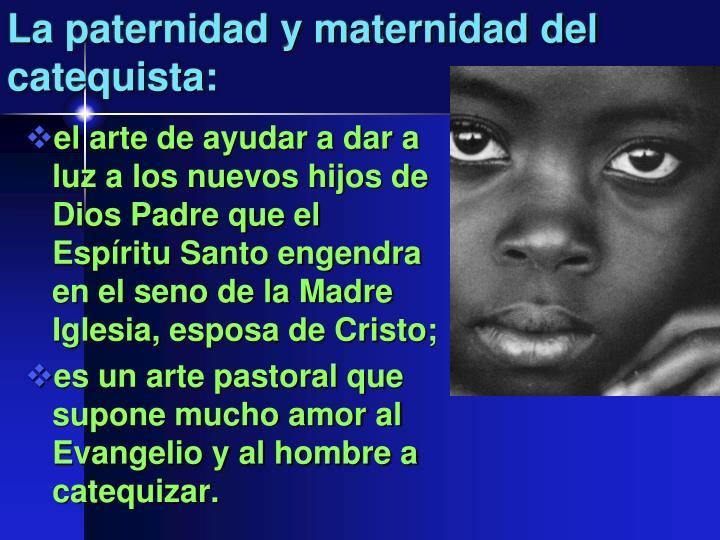 La paternidad y maternidad del catequista: