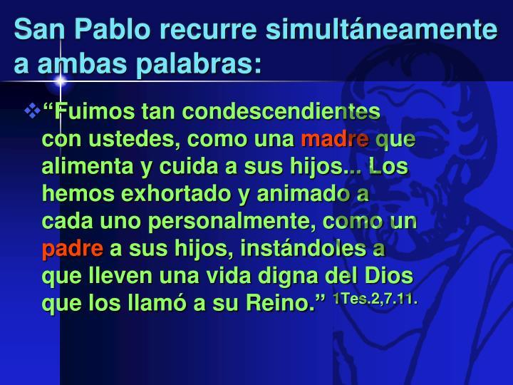 San Pablo recurre simultáneamente a ambas palabras: