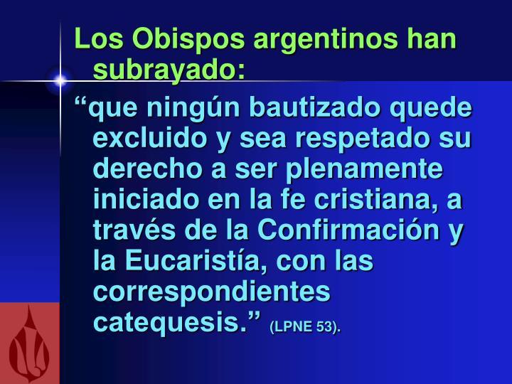 Los Obispos argentinos han subrayado: