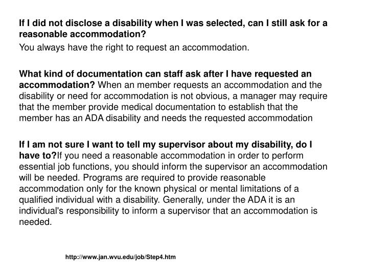 If I did not disclose a disability when I was selected, can I still ask for a reasonable accommodation?