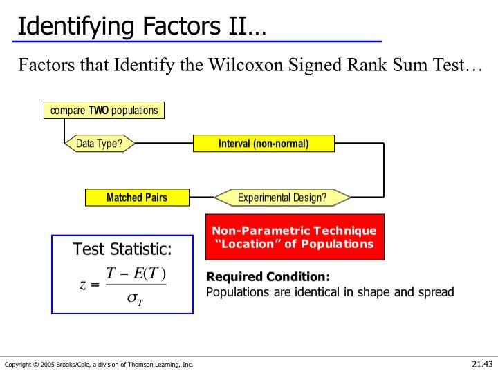 Identifying Factors II…