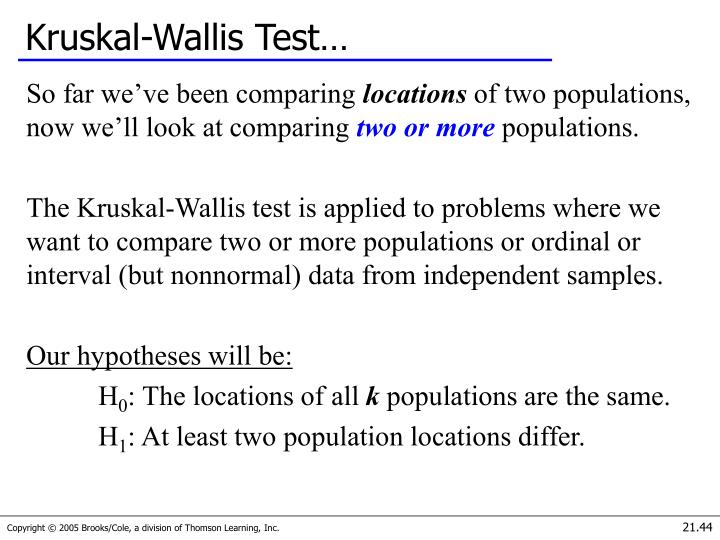 Kruskal-Wallis Test…