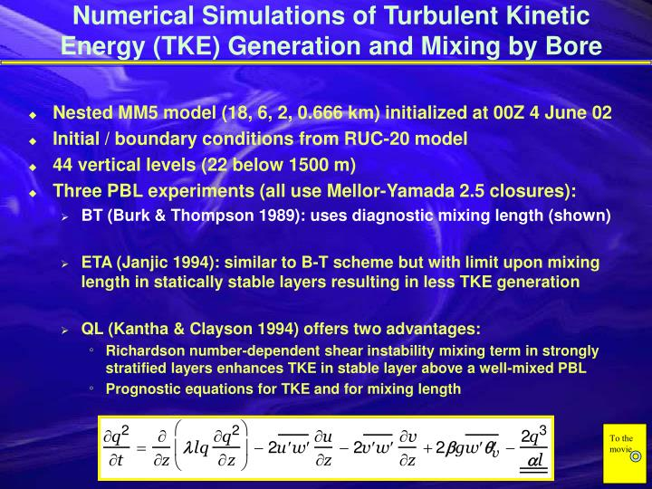Numerical Simulations of Turbulent Kinetic Energy (TKE) Generation and Mixing by Bore