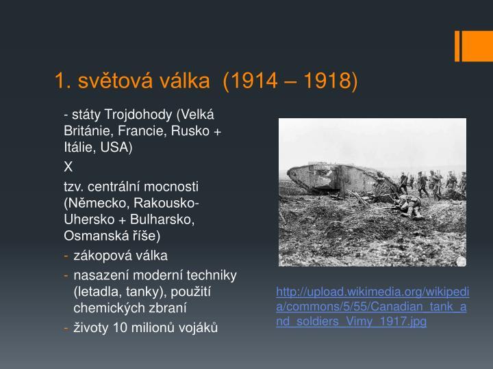 1. světová válka  (1914 – 1918)