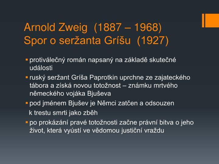 Arnold Zweig  (1887 – 1968)