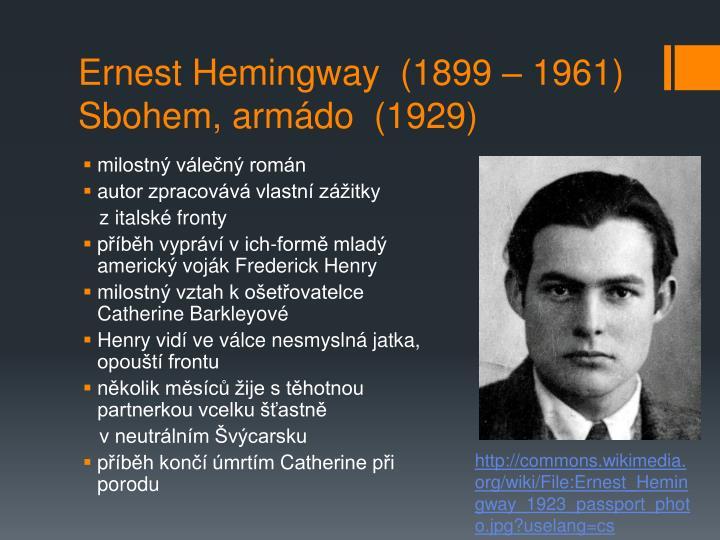 Ernest Hemingway  (1899 – 1961)
