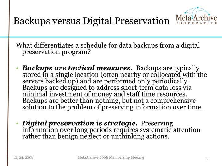 Backups versus Digital Preservation