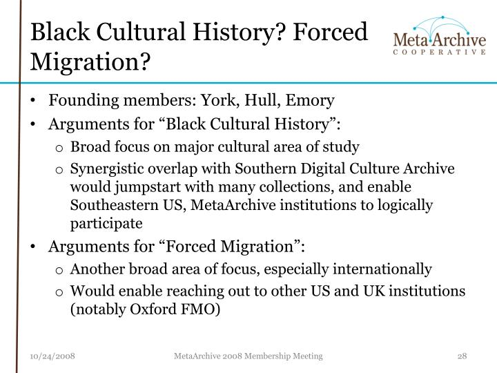 Black Cultural History? Forced Migration?
