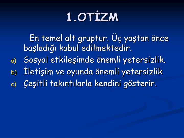 1.OTİZM