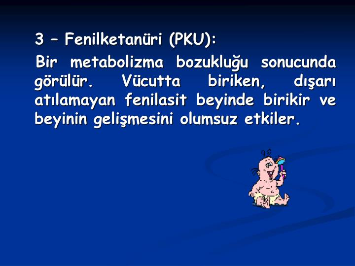 3 – Fenilketanüri (PKU):