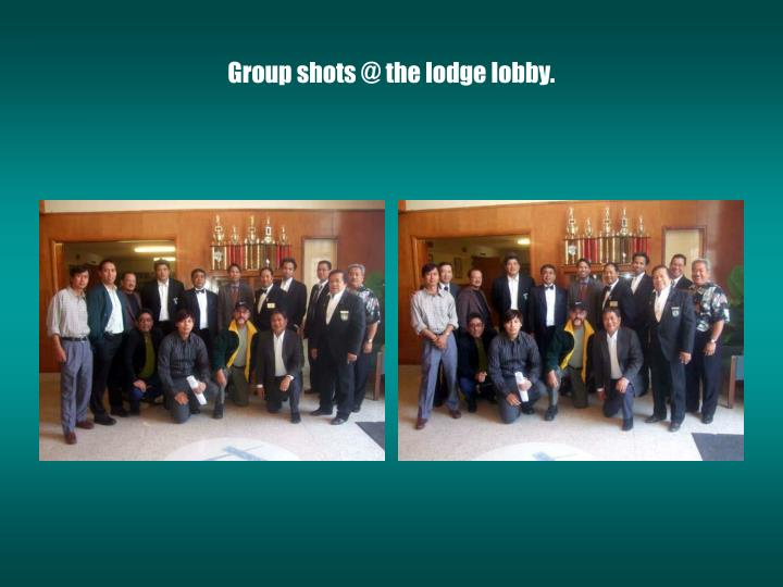 Group shots @ the lodge lobby.