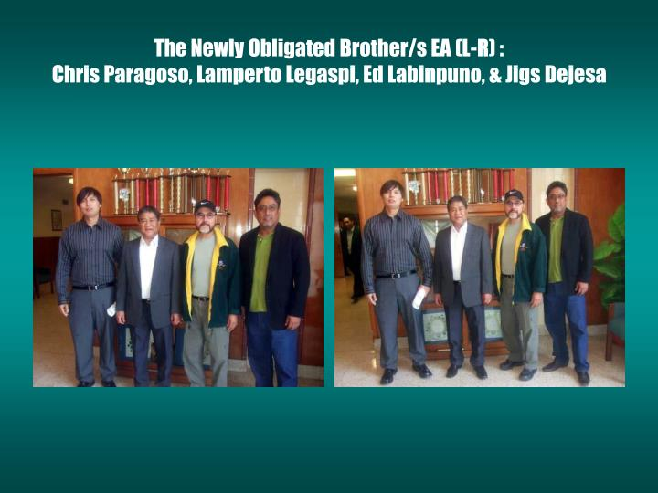 The newly obligated brother s ea l r chris paragoso lamperto legaspi ed labinpuno jigs dejesa