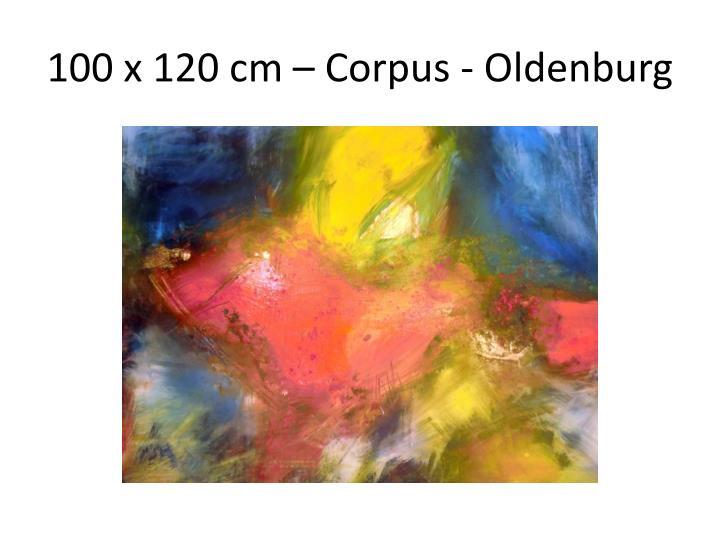 100 x 120 cm – Corpus - Oldenburg