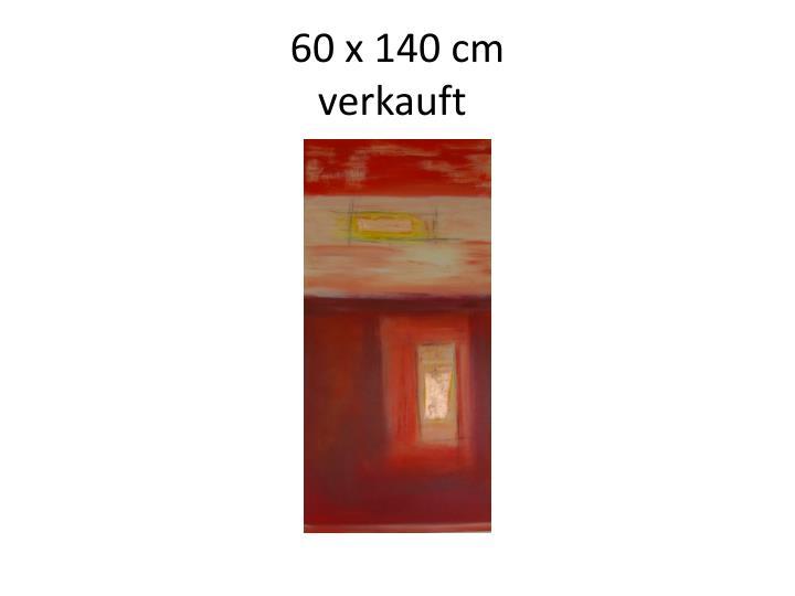 60 x 140 cm