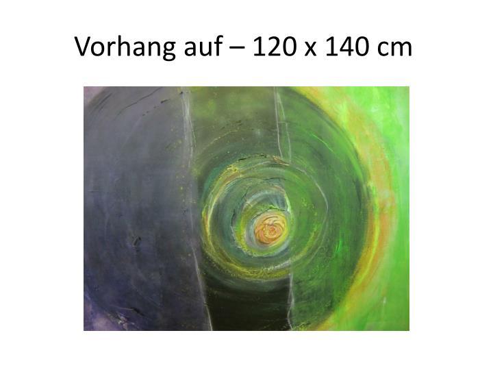 Vorhang auf – 120 x 140 cm