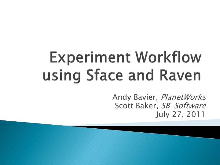 Experiment workflow using sface and raven